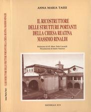 Il ricostruttore delle strutture portanti della chiesa reatina. Massimo Rinaldi