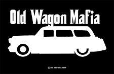 """OLD Wagon Mafia"" Funny,Station Wagon,Hot Rod,Rat Rod,Diesel,JDM,Ricer,Japanese"