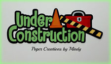 CRAFTECAFE MINDY UNDER CONSTRUCTION TITLE premade paper piecing scrapbook DIECUT