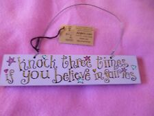 KNOCK THREE TIMES IF YOU BELIEVE IN FAIRIES WOODEN SIGN BY ANGELIC HEN MARI LOIS