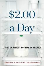 $2.00 a Day : Living on Almost Nothing in America by Kathryn J. Edin and H. Luk…