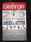 George Magazine's 250 WAYS TO MAKE AMERICA BETTER