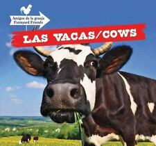 Las Vacas / Cows (Amigos de la Granja / Farmyard Friends) (Spanish-ExLibrary