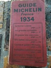 GUIDE MICHELIN ROUGE FRANCE 1934 COMPLET EN ETAT D'USAGE 87 ANS D'AGE!