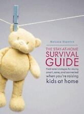 The Stay-at-Home Survival Guide: Field-Tested Strategies for Staying-ExLibrary