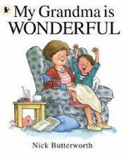 My Grandma is Wonderful by Nick Butterworth (Paperback) New Book