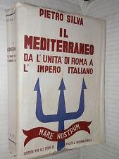 IL MEDITERRANEO Unita di Roma Impero Italiano Pietro Silva Istituto Politica di