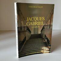 Yves Beauvalot Jacques Gabriel De Dijon Las Cuadernos de La Vieux-Dijon 1983