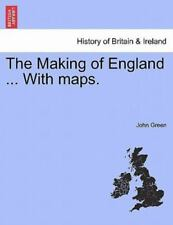 The Making Of England ... With Maps.: By John Green