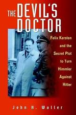 The Devil's Doctor: Felix Kersten and the Secret Plot to Turn Himmler Against