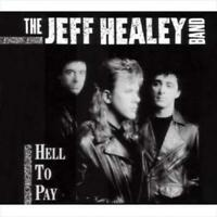 JEFF HEALEY/THE JEFF HEALEY BAND - HELL TO PAY NEW CD