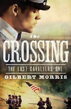 Book 1 The Last Cavaliers: The Crossing by Gilbert Morris, 2011, Paperback