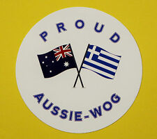 PROUD AUSSIE - WOG (GREEK) AUSTRALIAN STICKER VINYL DECAL CAR UTE TRUCK CARAVAN