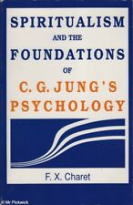 F.X. Charet SPIRITUALISM AND THE FOUNDATIONS OF C.G. JUNG'S PSYCHOLOGY 1st Ed. S