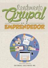 Rendimiento Grupal en el Emprendedor by Adria N. Ferna Ndez Picallo, David...