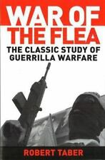 War of the Flea: The Classic Study of Guerrilla Warfare: By Taber, Robert