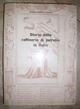 ERBERTO KOVACS -STORIA DELLE RAFFINERIE DI PETROLIO IN ITALIA - COLOMBO 1964(BU)