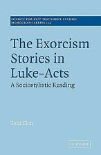 The Exorcism Stories in Luke-Acts: A Sociostylistic Reading (Paperback or Softba