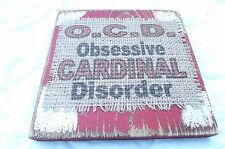 OCD Obsessive Cardinal Disorder burlap distressed wood plaque handmade in USA