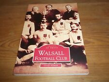 Book. Walsall Football Club. Images of Sport. Geoff Allman. 2003. Free UK P&P.