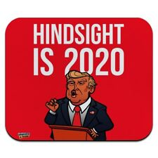 Donald Trump Hindsight is 2020 Low Profile Thin Mouse Pad Mousepad
