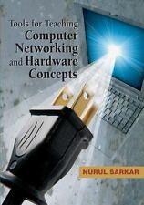 Tools For Teaching Computer Networking And Hardware Concepts: By Sarkar, Nuru...