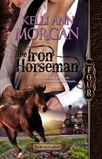The Iron Horseman : Redbourne Series Book Four - Levi's Story by Kelli Ann...