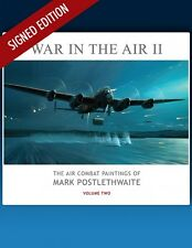 War in the Air II - Air Combat Paintings of Mark Postlethwaite - VETERAN SIGNED