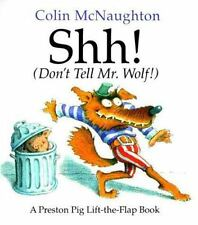 Shh! (Don't Tell Mr. Wolf!): A Preston Pig Lift-the-Flap Book by McNaughton, Co