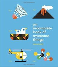 Incomplete Book of Awesome Things by Wee Society (Hardback, 2016)
