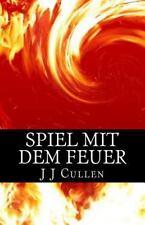 Spiel Mit Dem Feuer by J. Cullen (2015, Paperback)