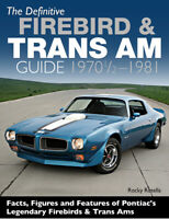 The Definitive Firebird & Trans Am Guide: 1970 1/2 - 1981 Book Rotella