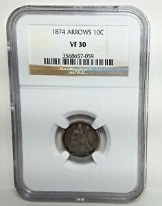 1874 SEATED DIME ARROWS NGC VF 30-FREE USA SHIPPING-VERY FINE 30