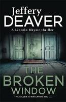 The Broken Window: Lincoln Rhyme Book 8 (Lincoln Rhyme Thrillers), Deaver, Jeffe