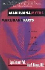 Marijuana Myths Marijuana Facts: A Review Of The Scientific Evidence by Lynn Zi