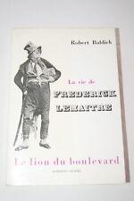 LA VIE DE FREDERICK LEMAITRE-LE LION DU BOULAVERD-ROBERT BALDICK-ILLUSTRE-1961