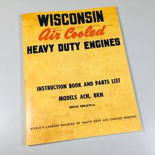 Wisconsin Acn Bkn Engine Service Repair Instruction Operators Parts Manual Book