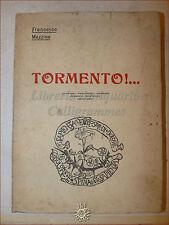 Aforismi Umorismo:Francesco Mezzina, TORMENTO!.. 1930 Lecce Scorrano dedica aut.