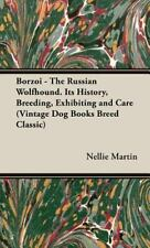 Borzoi: The Russian Wolfhound. Its History, Breeding, Exhibiting and Care (Hardb