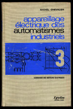 M. CHEVALIER, APPAREILLAGE ELECTRIQUE DES AUTOMATISMES INDUSTRIEL : MOTEURS ELEC