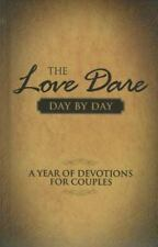 The Love Dare Day by Day : A Year of Devotions for Couples by Stephen and...