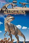 Allosaurus: Walking with Dinosaurs Dvd.(Bbc Video). New