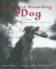 The World According to Dog: Poems and Teen Voices (Bccb Blue Ribbon Nonfiction B