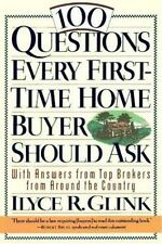 100 Questions Every First-Time Homebuyer Should Ask : With Answers Ilyce R Glink