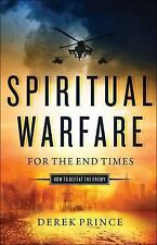 Spiritual Warfare for the End Times: How to Defeat the Enemy (Paperback or Softb