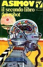 Isaac Asimov = IL SECONDO LIBRO DEI ROBOT
