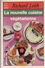 Cuisine ! La Nouvelle cuisine végétarienne ! Leith ! Livre de Poche ! C45