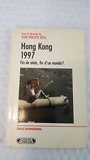 Hong Kong, 1997: Fin de siecle, fin d'un monde? (Espace international) (French E