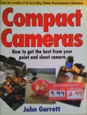 Compact Cameras: How to Get the Best from Your Point and Shoot Camera, John Garr