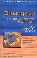 Chuang-Tzu: The Tao of Perfect Happiness - Selections Annotated & Explained (Sky